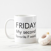 Friday my second favorite F word funny work humor Coffee Mug