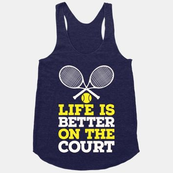 Life Is Better On The Court