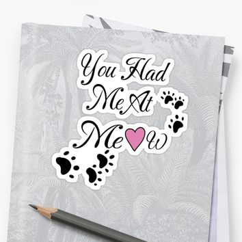'You Had Me At Meow Cat Lovers' Sticker by Suzeology