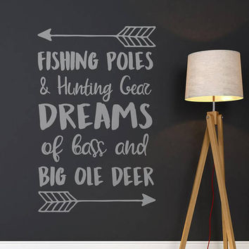 Fishing Poles and Hunting Gear Dreams of Bass and Big Ole Deer Wall Decal - Fishing Nursery Cabin Wall Decal Woodland Kids Room Decor #156