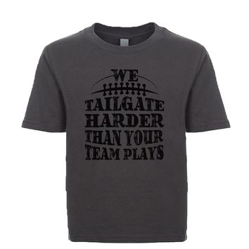 We Tailgate Harder Than Your Team Plays Unisex Kid's Tee