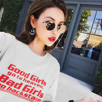 Good Girls Go To Heaven Bad Girls go Backstage Funny Slogan Hipster Tumblr Tshirt