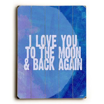 To The Moon And Back by Artist Lisa Weedn Wood Sign