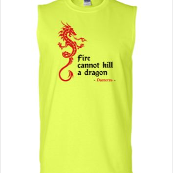 Fire cannot kill a dragon (Game of Thrones) - Sleeveless T-shirt