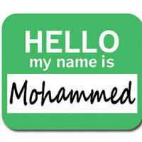 Mohammed Hello My Name Is Mouse Pad