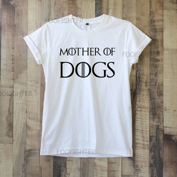 Mother of Dogs Shirt T Shirt Top Tee Unisex  – Size S M L XL XXL