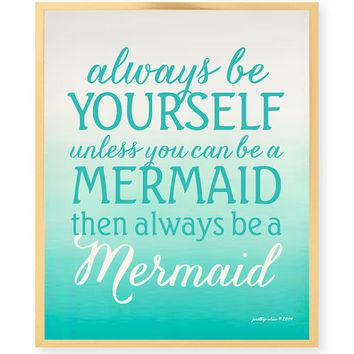 Always Be A Mermaid - Modern Beach House Art - Inspirational Art Print - Wall Art - Pretty Chic SF