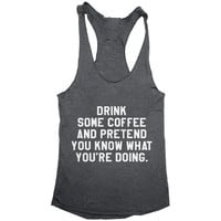 drink some coffee and pretend tank top yoga gym fitness work out fashion cute gift ladies lady best friend funny tops saying