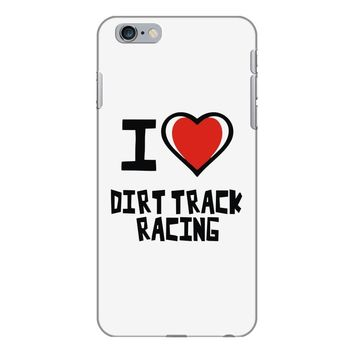 i love dirt track racing iPhone 6/6s Plus Case