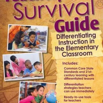 Teacher's Survival Guide: Differentiating Instruction in the Elementary Classroom, Grades K-5