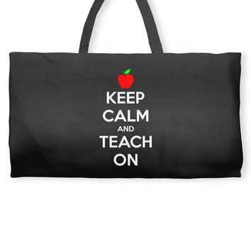 Keep Calm And Teach On Weekender Totes
