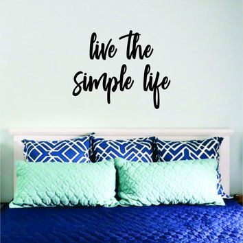 Live the Simple Life Quote Wall Decal Sticker Bedroom Room Art Vinyl Inspirational Family Love