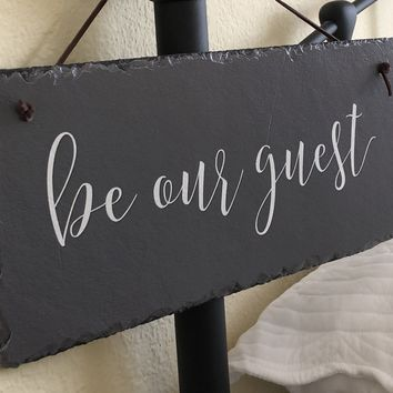 Handmade Slate House Sign - Be Our Guest Plaque
