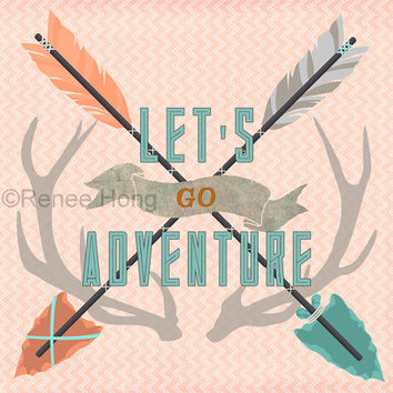 Adventure Print, Arrows Print, Antlers Print, Instant Download, Wall Art, Lets Go Adventure Quote, Typography