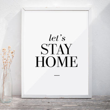 "Typography Print Wall Print Wall Decor Black White Inspirational Quote ""Let's Stay Home"" Printable Instant Download Minimalist Print Art"
