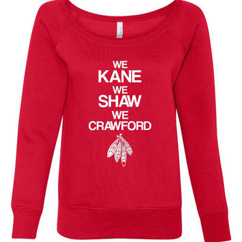 Chicago Blackhawks Hot Sweatshirt We Kane We Shaw We Crawford Hockey Wideneck Ladies Sweatshirt Fashion Hockey Sweatshirt Chicago Blackhawks
