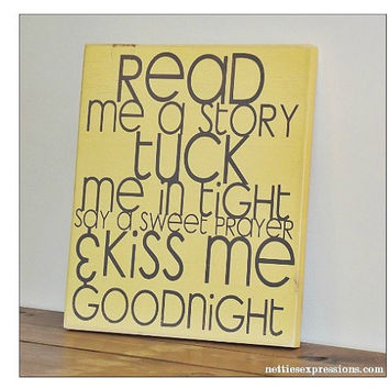 Rustic Hand Painted Wood Sign Wall Hanging 10x12 - Read me a story tuck me in tight, say a sweet prayer, and kiss me goodnight