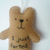 Funny Christmas ornament felt Bear - I just farted - handmade personalized decoration