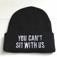 You Can't Sit With Us Black Beanie