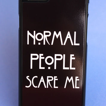 Normal People Scare Me Phone Case