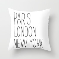 Paris, London, New York Throw Pillow by Sara Eshak