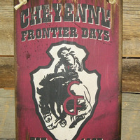 Cheyenne Frontier Days, Daddy Of Em All, Western, Antiqued, Rodeo Sign