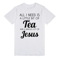 all i need is a little bit of tea and a whole lot of jesus
