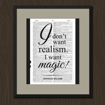 I Don't Want Realism I Want Magic Tennessee Williams Quote Vintage Dictionary Art Print Theater Home Decor Upcycled Inspirational Art Print