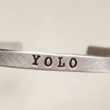 "Custom Cuff Bracelet YOLO You Only Live Once 1/4"" Aluminum Personalized Quote Cuff Bracelet Add Initials or Date"