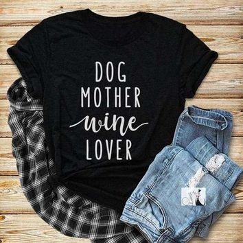 Dog Mother + Wine Lover T-Shirt