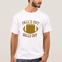 Falls Out Balls Out T-Shirt