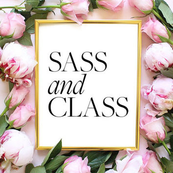 sass and class funny quote fashion bedroom quote typographic print pinterest inspirational motivational tumblr room decor framed quotes teen