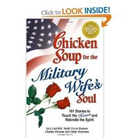 Chicken Soup for the Military Wife's Soul: Stories to Touch the Heart and Rekindle the Spirit (Chicken Soup for the Soul)