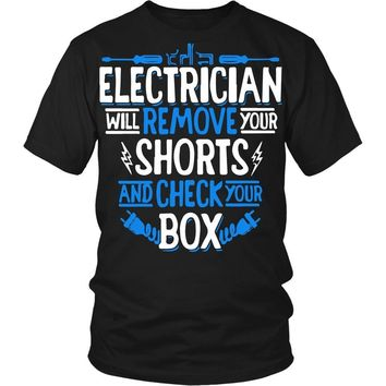 Electrician T Shirt - Electrician will remove your shorts T Shirt