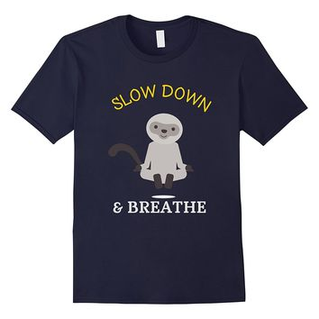 Slow Down And Breathe - Funny Monkey Yoga T-Shirt