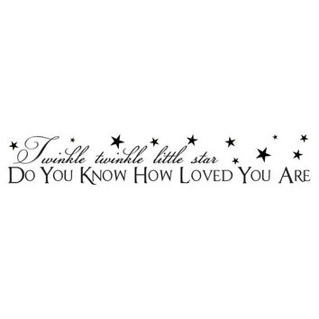 Twinkle Twinkle Little Star Do You Know How Loved You Are - Baby Nursery Vinyl Wall Decal Quote Lettering - Baby Girl Boy 6H x 36W CQ001