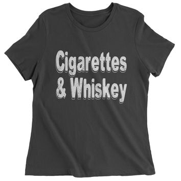 Cigarettes And Whiskey Womens T-shirt c957a747be9b6