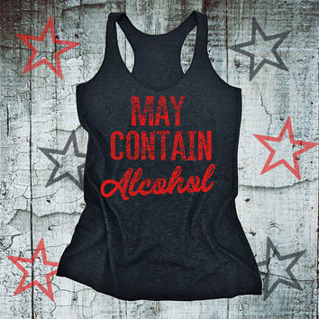 May Contain Alcohol - Party Tank Top. Triblend Tank Top. Yoga Tank. Gym Tank. Exercise Shirt. Brunch Tank. Bachelorette Party Tank
