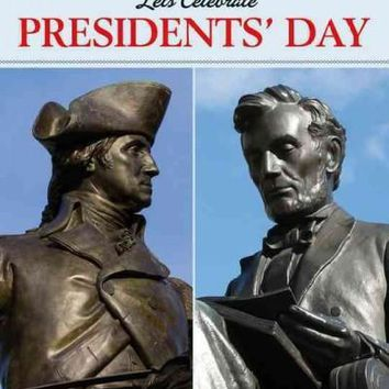 Let's Celebrate Presidents' Day: George Washington and Abraham Lincoln (Holidays & Heroes)