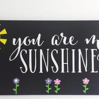 You Are My Sunshine Wood/Vinyl Sign
