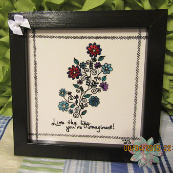 Up-Cycled Cottage Chic Pen and Ind Drawing (Live the Life) on Ceramic Tile Framed in Black Frame with White and Multi-Colored Accents