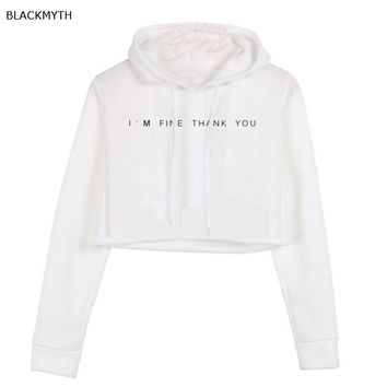 2017 Casual Women Crop Top Hoodie Teen Sweatshirt Hoody I'M FINE THANK YOU Long Sleeve Girls Pullover Hooded Femme Shirts