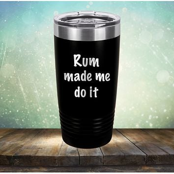 Rum Made Me Do It
