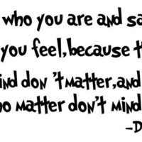 Dr. Seuss Quote Be who you are and say......Wall Art Vinyl Decal sticker