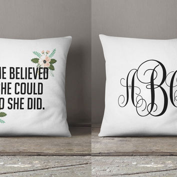 She believed she could monogrammed pillow graduation/newborn gift