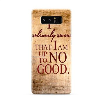 Harry Potter Quotes-I Solemnly Swear That I Am Up To No Good Samsung Galaxy Note 8 Case