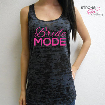 Bride Mode Tank. Bride Workout Tank Top. Sweating for the Wedding Burnout Tank Top. Burnout Workout Tank. Gym Tank, Yoga Shirt. Bride Mode