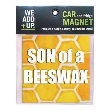 Son of a Beeswax Magnet