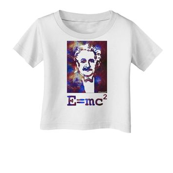 Cosmic Galaxy Einstein - E equals mc2 Infant T-Shirt by TooLoud