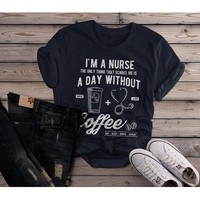 Women's Nurse T Shirt Funny Coffee Shirt Day Without Nurse Gift Idea Nurses Graphic Tee